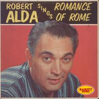 Robert Alda - Sings Romance of Rome: Rarity Music Pop, Vol. 181