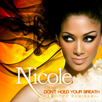Nicole Scherzinger - Don't Hold Your Breath (The Remixes)
