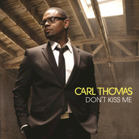 Carl Thomas - Don't Kiss Me