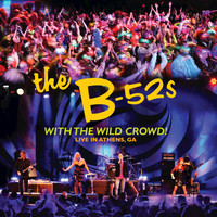 The B-52's - With The Wild Crowd! (Live In Athens, GA)