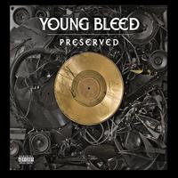 Young Bleed - Preserved (Explicit)