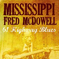 Mississippi Fred McDowell - 61 Highway Blues