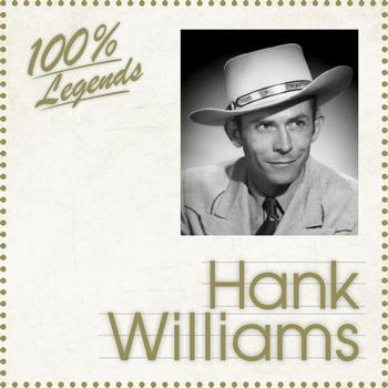 Hank Williams - 100% Legends
