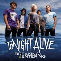 Tonight Alive - Breaking & Entering