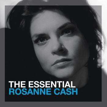 Rosanne Cash - The Essential Rosanne Cash
