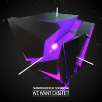 Cardopusher - We Want Ca$h EP