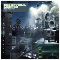 The Crystal Method - Born Too Slow EP