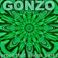 Gonzo - PROOF THAT ALIENS EXIST