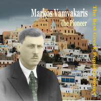 Markos Vamvakaris - Markos Vamvakaris, the Pioneer / The Best Greek Popular Songs / Recordings 1933 - 1949