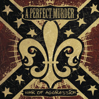 A Perfect Murder - War Of Aggression