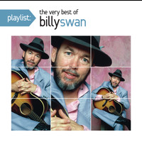 Billy Swan - Playlist: The Very Best Of Billy Swan