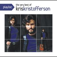 Kris Kristofferson - Playlist: The Very Best Of Kris Kristofferson