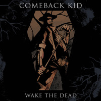 Comeback Kid - Wake the Dead