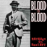 Blood For Blood - Revenge On Society