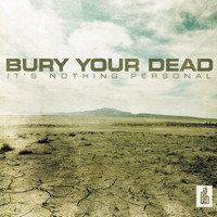 Bury Your Dead - It's Nothing Personal