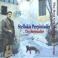 Stellakis Perpiniadis - Stellakis Perpiniadis - The Serenader / The Best Greek Popular Songs / Recordings 1934-1947