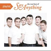Say Anything - Playlist: The Very Best Of Say Anything