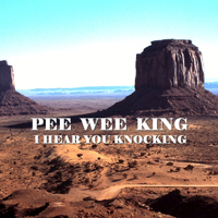 Pee Wee King - I Hear You Knocking