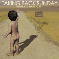 Taking Back Sunday - Where You Want to Be