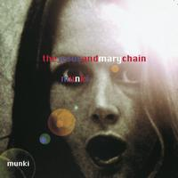 The Jesus & Mary Chain - Munki