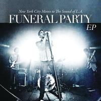 "Funeral Party - ""New York City Moves To The Sound Of L.A."" EP"