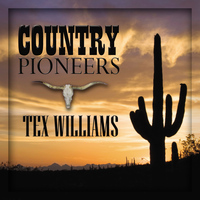 Tex Williams - Country Pioneers - Tex Williams