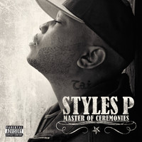 Styles P - Master Of Ceremonies (Explicit)