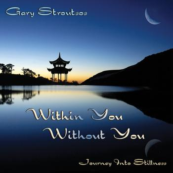 Gary Stroutsos - Within You Without You