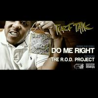 Turf Talk - Do Me Right (feat. The R.O.D. Project) - Single