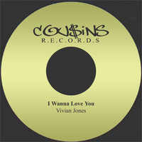 Vivian Jones - I Wanna Love You