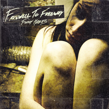 Farewell To Freeway - Filthy Habits