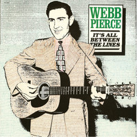 Webb Pierce - It's All Between The Lines