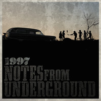 1997 - Notes From Underground