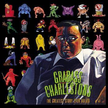 Grabass Charlestons - The Grestest Story Ever Hula'd (Explicit)
