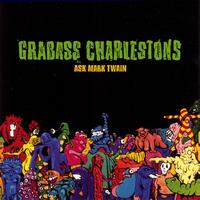Grabass Charlestons - Ask Mark Twain (Explicit)