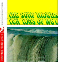 The Surf Riders - Ten Tons Of Wet (Johnny Kitchen Presents The Surf Riders) (Remastered)