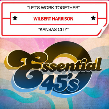 Wilbert Harrison - Let's Work Together / Kansas City (Digital 45)