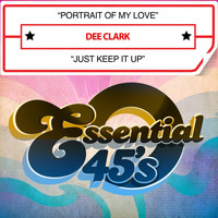 Dee Clark - Portrait Of My Love / Just Keep It Up (Digital 45)