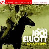 Ramblin' Jack Elliott - Roll On Buddy - From The Archives (Remastered)