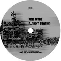 Rick Wade - Night Station/2 A.M Detroit