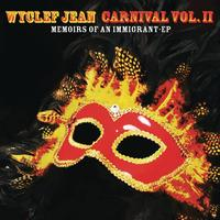 Wyclef Jean - CARNIVAL VOL. II...Memoirs of an Immigrant - EP