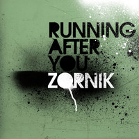 Zornik - Running After You
