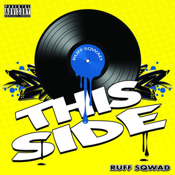 Ruff Sqwad - This Side (Explicit)