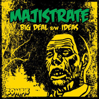 Majistrate - Big Deal / Ideas