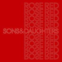 Sons And Daughters - Rose Red