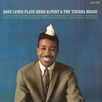 Dave Lewis - Plays Herb Alpert & The Tijuana Brass