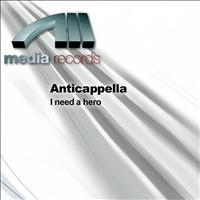Anticappella - I need a hero
