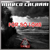 Marco Calanni - For So Long