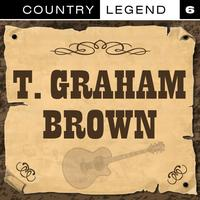 T. Graham Brown - Country Legend Vol. 6
