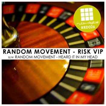 Random Movement - Risk VIP / Heard It In My Head